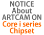 NOTICE ABOUT ARTCAM ON Core i SERIES CHIPSET